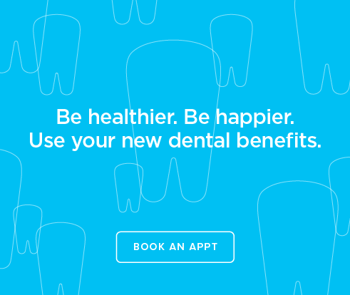 Be Heathier, Be Happier. Use your new dental benefits. - Dentists  of Anaheim Hills